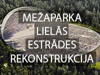 MEŽAPARKA LIELĀS ESTRĀDES REKONSTRUKCIJA