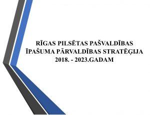 Rīgas pašvaldības īpašuma pārvaldības stratēģija 2018.-2023.gadam