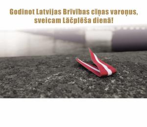 Godinot Latvijas Brīvības cīņas varoņus, sveicam Lāčplēša dienā!